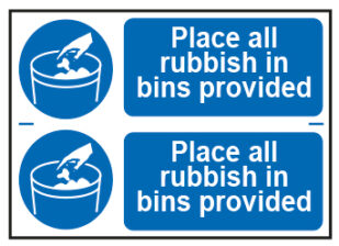 Place All Rubbish In Bins Provided x2