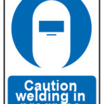 Caution Welding In Progress