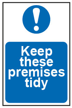 Keep These Premises Tidy