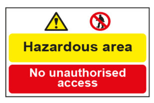 Hazardous area / No unauthorised access