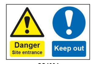Site entrance Danger / Keep out