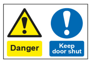 Danger / Keep door shut