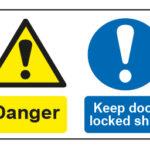 Danger / Keep door locked shut