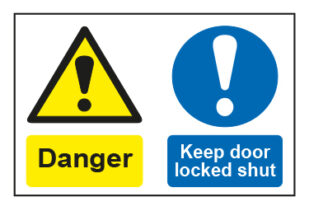 Danger / Keep door locked shut
